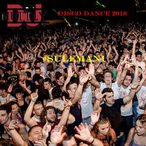 Disco Dance 2018 #SULEMANI