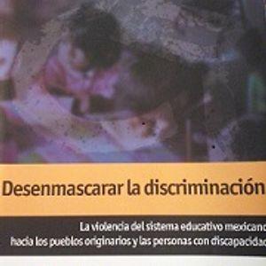 Desenmascarar la discriminación: La violencia del sistema educativo mexicano hacia los pueblos