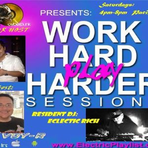 Work Hard Play Harder Sessions - Cyberpunk's Set - 02/23/13 - Segment 3 - feat. Eclectic Rich
