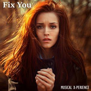 Musical X-Perience - Fix You