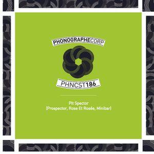 PHNCST186 -Pit Spector (Prospector, Rose Et Rosée, Minibar)