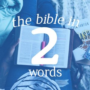 The Bible in Two Words part 6