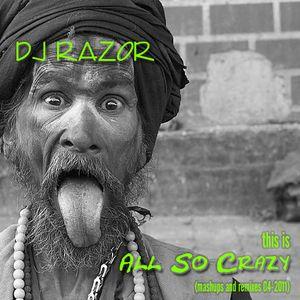 DJ RazoR - All So Crazy (Mashup Mix CD 04-2011)