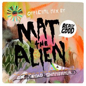 On The Road To Shambhala Official Mix - Mat the Alien