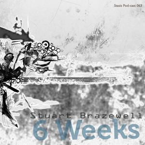 Stuart Brazewell - 6 Weeks