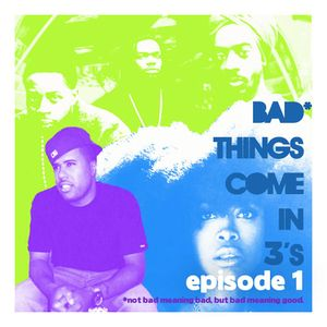 Bad Things Come in 3's: Episode 1