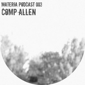 Materia Podcast 003 Comp Allen