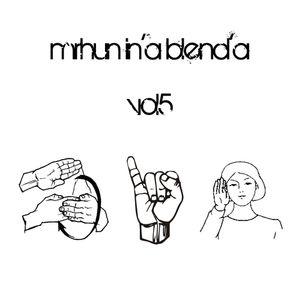 MrHun In'a Blend'a Vol5 - All I Hear