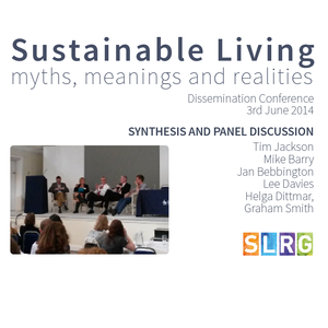 Sustainable Living: Myths, Meanings and Realities - Session 4, Synthesis
