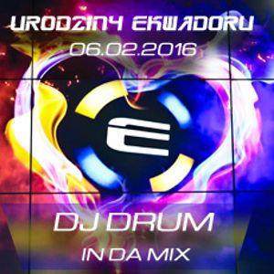 Ekwador Manieczki @ 18-ste urodziny 06.02.2016 dj Drum vol.6 Retro Set