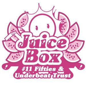 Juicebox Show #11 With Fifties & Underbeat Trust