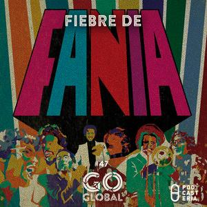 Go Global No 47 - Fiebre de Fania