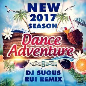 DJ SUGUS & RUI REMIX - NEW SEASON DANCE ADVENTURE 2017