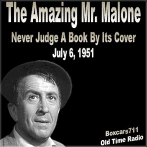 The Amazing Mr. Malone - Never Judge A Book By Its Cover (07-06-51)