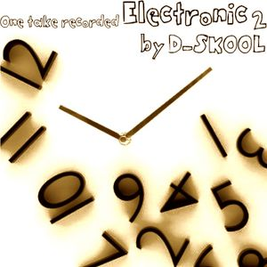 One take recorded Electronic 2 by D-SKOOL