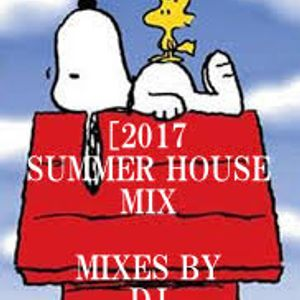 [2017 SUMMER HOUSE MIX] MIXED BY DJ SONE