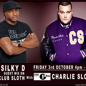 DJ SILKY D GUEST MIX ON BBC 1XTRA #CLUBSLOTH WITH CHARLIE SLOTH