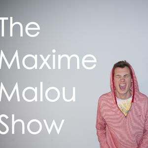 Episode 1 of the Maxime Malou Show!!!