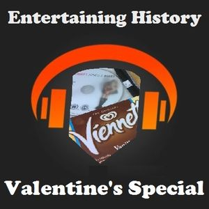 Entertaining History - Valentine's Day Special