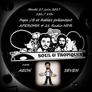 """Apéromix #21 Soul & Tropiques meets Aeon Seven """"fête de la musique 2017"""", radio HDR, 27/06/2017"""