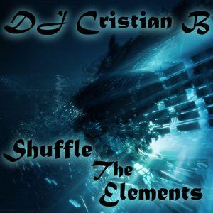 DJ Cristian B - Shuffle The Elements