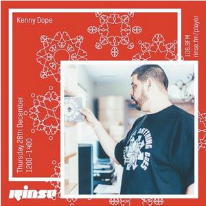 Kenny Dope: Anything Goes Radio: RinseFM: December 28, 2017