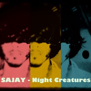 SAJAY | Night Creatures.mp3