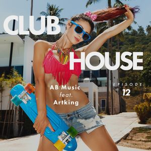 AB Music feat. Artking - Club House #12
