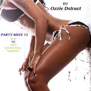 IG @DJOzzieOlivera *PARTY MIXX 13* NEW vs OLD DANCEHALL NIGHTLIFE