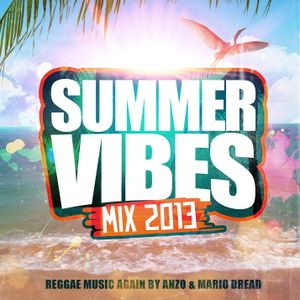 SUMMER VIBES MIX 2013 by Anzo & Mario Dread