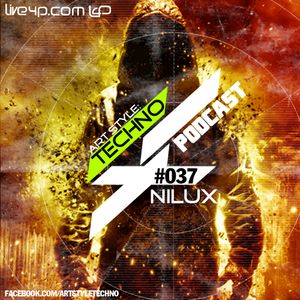 Art Style: Techno | Podcast #037 : Nilux