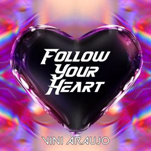 Vini Araujo - Follow Your Heart