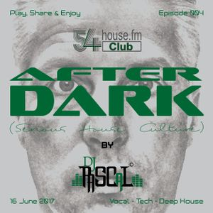 AFTER DARK (Serious House Culture) - Episode 004 - 16.06.2017