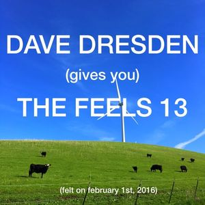Dave Dresden gives you THE FEELS 13 (felt on february 1st 2016)