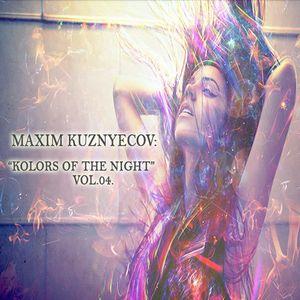Maxim Kuznyecov - KOLORS OF THE NIGHT Vol.04.(2014-December)
