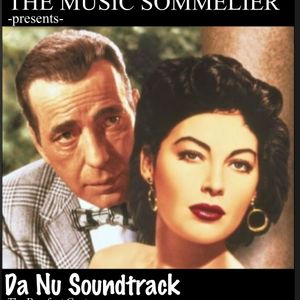 """THE MUSIC SOMMELIER -presents- """"DA NU SOUNDTRACK SERIES 2"""" Another film & music paring projekt."""