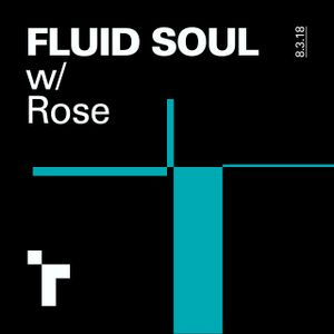 Fluid Soul with Rose - 8 March 2018