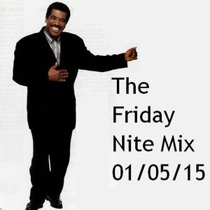 The Friday Nite Mix 01/05/15