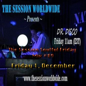 Dr. Disco - The Session Soulful Friday Mix #89