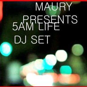 Maury present 5AM life DJ SET
