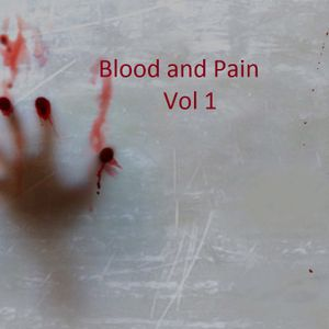 Blood and Pain Vol 1