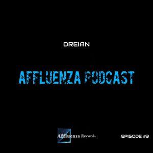 Affluenza Podcast with DREIAN [Episode #3]