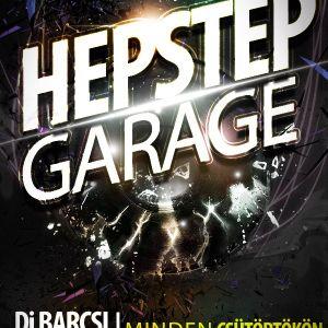 Dj Barcsi & Dj Hep - HepStep Garage 2012-09-13