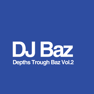 DJ Baz - Depths Trouch Baz Vol.2