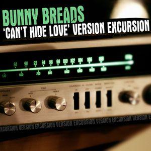 Bunny Bread's 'Can't Hide Love' Version Excursion