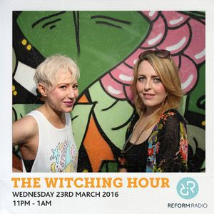 The Witching Hour 23rd March 2016