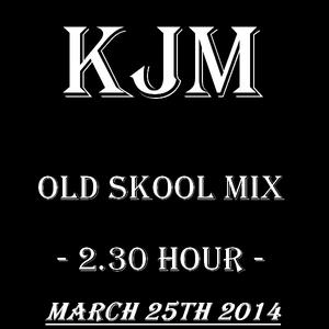 KJM_Old Skool Mix (2.30 Hr. Mar '14)