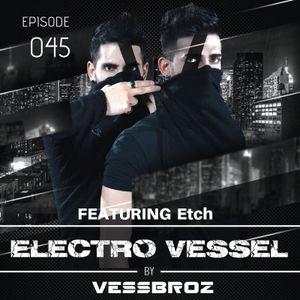 Electro Vessel with Vessbroz Episode 45 ft. Etch