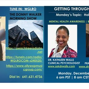 WGLRO Radio with Dr. Kathleen Walls and Dr. Kelly Rae Brown - Getting You Through The Week- 12 14 20