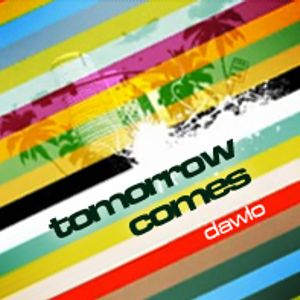 Tomorrow Comes [SET Promo Dawlo]